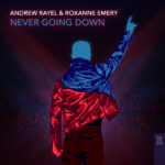 Andrew Rayel & Roxanne Emery – Never Going Down