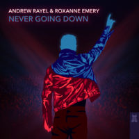 Andrew Rayel & Roxanne Emery - Never Going Down