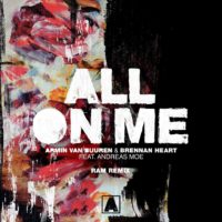 Armin van Buuren & Brennan Heart feat. Andreas Moe - All On Me (RAM Remix)