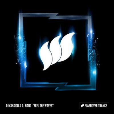 DIM3NSION & DJ Nano - Feel The Waves