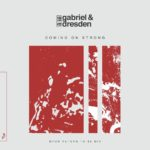 Gabriel & Dresden feat. Sub Teal – Coming On Strong (Myon Return To 95 Mix)