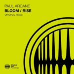 Paul Arcane – Bloom / Rise