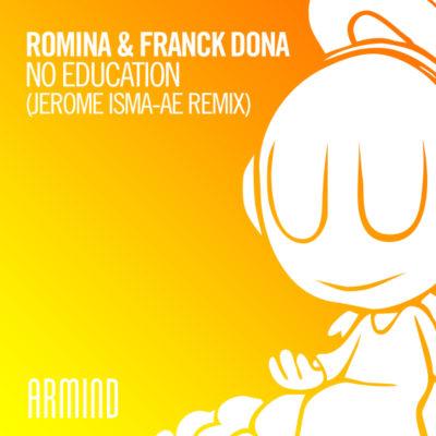Romina & Franck Dona - No Education (Jerome Isma-Ae Remix)