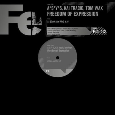 A*S*Y*S, Kai Tracid, Tom Wax - Freedom of Expression