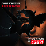 Chris Schweizer – Don't Be Scared