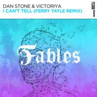 Dan Stone & Victoriya - I Can't Tell (Ferry Tayle Remix)
