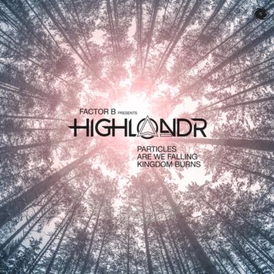 Factor B presents Highlandr - Particles
