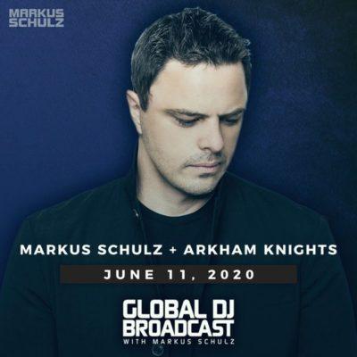 Global DJ Broadcast (11.06.2020) with Markus Schulz & Arkham Knights