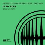 Paul Arcane & Adrian Alexander – In My Soul (Sunny Lax Remix)