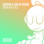 Super8 & Tab vs. Fatum – Open My Eyes