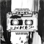Armin van Buuren feat. Sharon Den Adel – In And Out Of Love (ilan Bluestone & Maor Levi Remix)