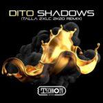 Dito – Shadows (Talla 2XLC 2K20 Remix)