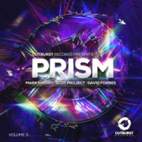 Outburst Records Presents Prism Vol. 3 mixed by Mark Sherry, Scot Project & David Forbes