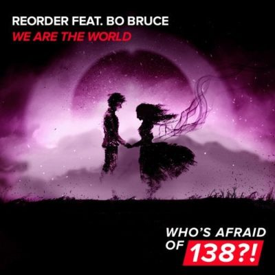 ReOrder feat. Bo Bruce - We Are The World