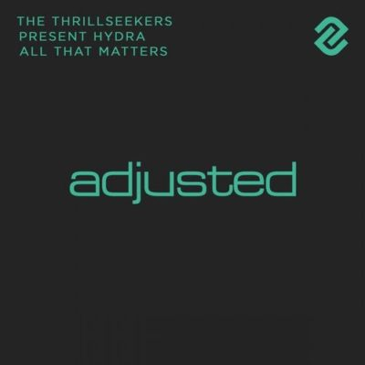 The Thrillseekers Pres. Hydra - All That Matters