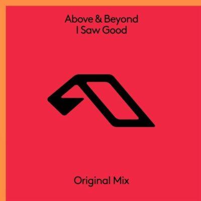 Above & Beyond - I Saw Good