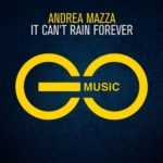 Andrea Mazza – It Can't Rain Forever