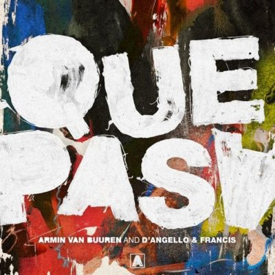 Armin van Buuren and D'Angello & Francis - Que Pasa