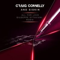 Craig Connelly & Siskin - All For Love (Giuseppe Ottaviani Remix)