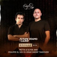 Future Sound of Egypt 664 (26.08.2020) with Metta & Glyde + Philippe El Sisi vs. Omar Sherif