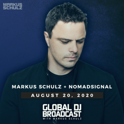 Global DJ Broadcast (20.08.2020) with Markus Schulz & NOMADsignal