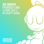 Joe Smooth – Promised Land (Cosmic Gate's No Gravity Remix)