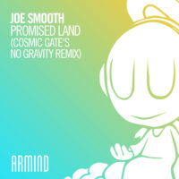 Joe Smooth - Promised Land (Cosmic Gate's No Gravity Remix)