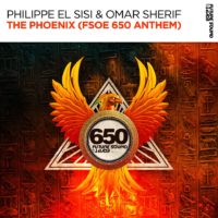 Philippe El Sisi & Omar Sherif - The Phoenix (FSOE 650 Anthem)