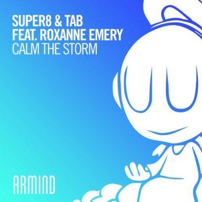 Super8 & Tab feat. Roxanne Emery - Calm The Storm