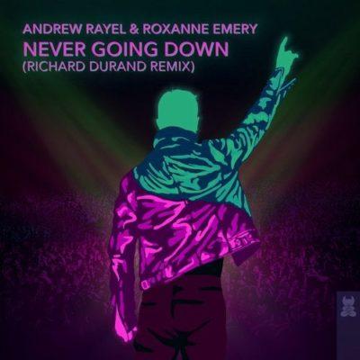 Andrew Rayel & Roxanne Emery - Never Going Down (Richard Durand Remix)