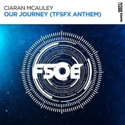 Ciaran McAuley - Our Journey (TFSFX Anthem)