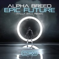 Epic Future - Alpha Breed (Talla 2XLC Remix)