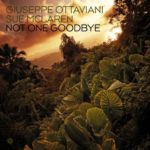 Giuseppe Ottaviani & Sue McLaren – Not One Goodbye