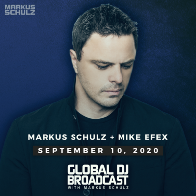 Global DJ Broadcast (10.09.2020) with Markus Schulz & Mike EFEX