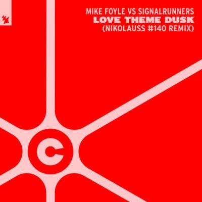 Mike Foyle vs. Signalrunners - Love Theme Dusk (Nikolauss #140 Remix)
