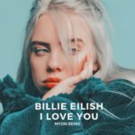 Billie Eilish – I Love You (Myon Remix)