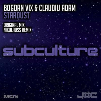 Bogdan Vix & Claudiu Adam - Stardust (incl. Nikolauss Remix)