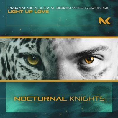 Ciaran McAuley & Siskin with Geronimo - Light Up Love