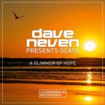 Dave Neven presents Ocata – A Glimmer of Hope