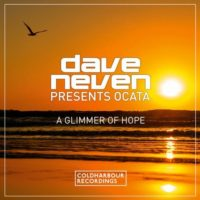 Dave Neven presents Ocata - A Glimmer of Hope