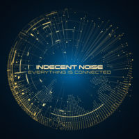 Indecent Noise - Everything Is Connected