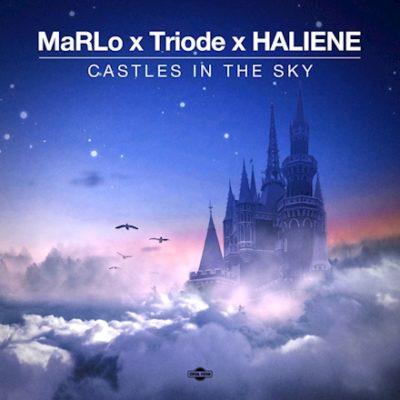 MaRLo x Triode x HALIENE - Castles In The Sky