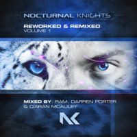Nocturnal Knights Reworked & Remixed Vol. 1 mixed by RAM, Darren Porter & Ciaran McAuley
