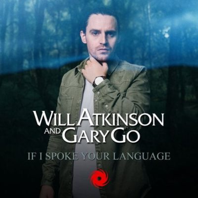 Will Atkinson & Gary Go - If I Spoke Your Language
