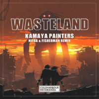 Kamaya Painters - Wasteland (Nifra & Fisherman Remix)