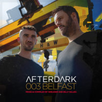 Afterdark 003 - Belfast mixed by Sneijder & Billy Gillies