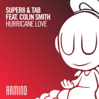 Super8 & Tab feat. Colin Smith - Hurricane Love