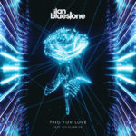 ilan Bluestone feat. Gid Sedgwick – Paid For Love