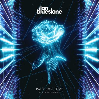 ilan Bluestone feat. Gid Sedgwick - Paid For Love