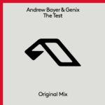 Andrew Bayer & Genix – The Test
